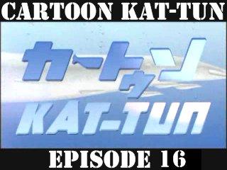 [20070718] Cartoon KAT-TUN Episode 16 [ENG-SUB]