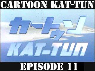 [20070613] Cartoon KAT-TUN Episode 11 [ENG-SUB]