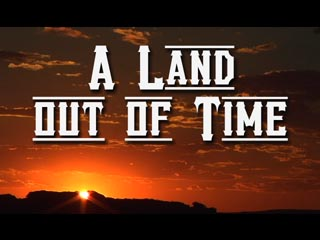 A Land Out of Time