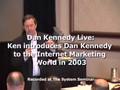 Dan Kennedy Live: Ken McCarthy Introduces Dan Kennedy