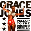 Grace Jones - Pull Up To The Bumper