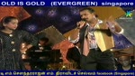 OLD IS GOLD   (EVERGREEN) SINGAPORE TMS MOHAN & KALAPANA