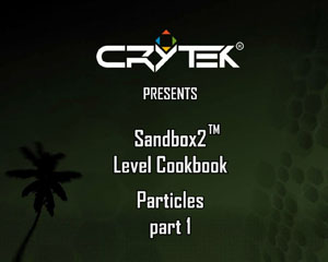 Sandbox2 Level Cookbook: Particles Part1