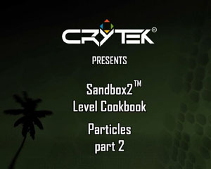 Sandbox2 Level Cookbook: Particles Part2