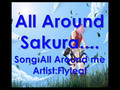 All Around Sakura....