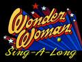 Wonder Woman Sing-a-long
