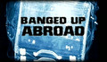 Banged Up Abroad (3 of 4)