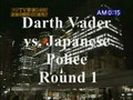 The Ultimate Clash Darth Vader V.S. Japanese Police