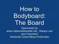 How to Bodyboard: The Board