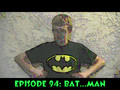 60 Seconds Episode 94: Bat...Man