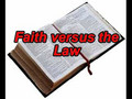 Faith verses the Law