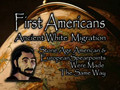 First Americans: Out of Europe pt.2