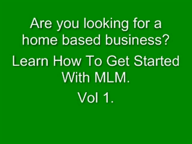 How to get started with MLM Vol. 1.