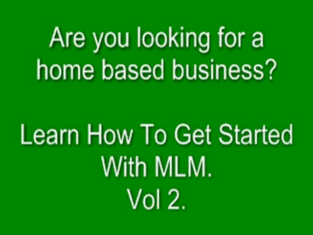 How to get started with MLM Vol. 2.