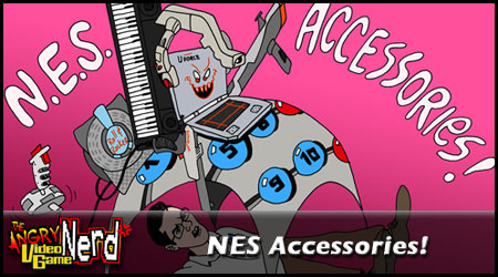 Angry video game nerd - NES accessories
