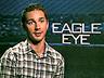 Eagle Eye: Shia LaBeouf