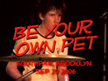 Be Your Own Pet - 'Thresher's Flail'