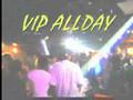 VIP ALLDAY EVERYDAY
