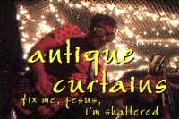 Antique Curtains - Fix Me, Jesus, I'm Shattered