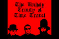 Preview: Unholy Trinity of Time Travel