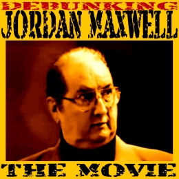The Truth About Jordan Maxwell