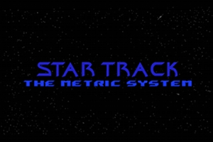 Star Track: The Metric System Ep. 1: The Pilot
