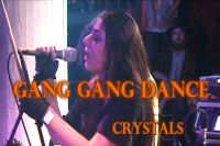 Gang Gang Dance - Crystals