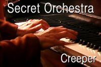 Secret Orchestra - Creeper