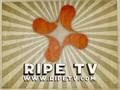 RipeTV - Ed N' Red's - Hit The Juzzi 1