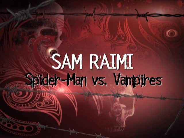 Sam Raimi on 'Spider-Man vs. Vampires?'