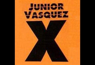 Junior Vasquez - X (Paris Is Burning Mix)