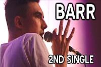 BARR - 2nd Single