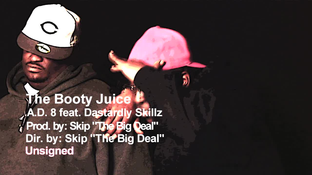 The Booty Juice    A.D.8 feat. Dastardly Skillz