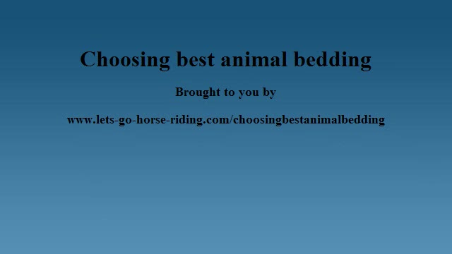 Best choice of animal bedding
