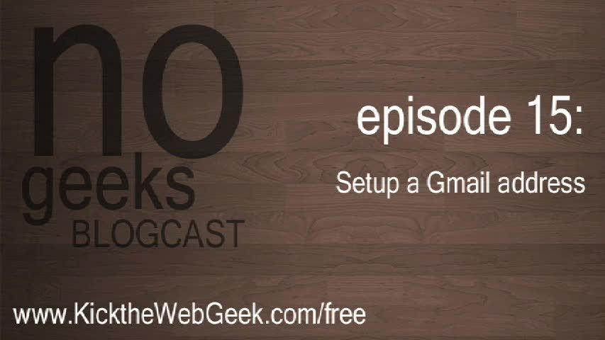 [nogeeks] Blogcast :: Setup a Gmail email address