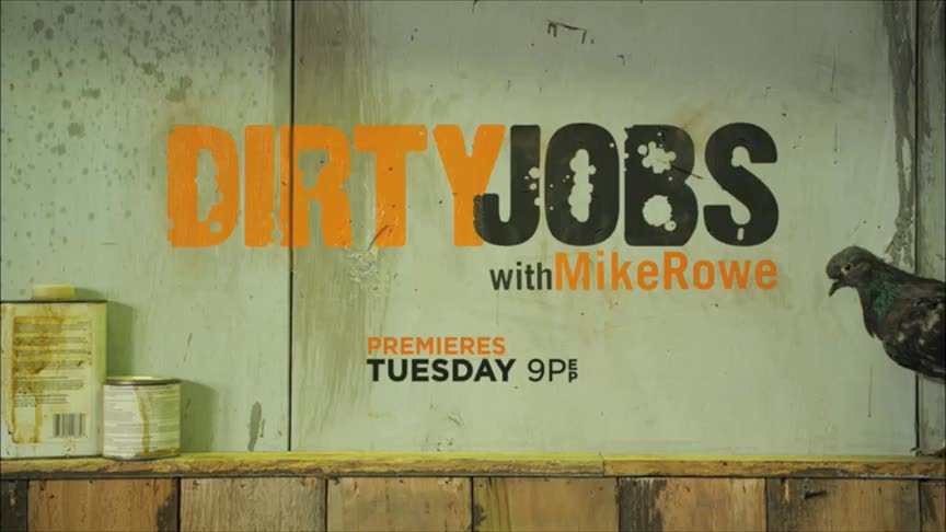 Dirty Jobs New Episodes Begin Tuesday, Oct. 6th @ 9pm E/P