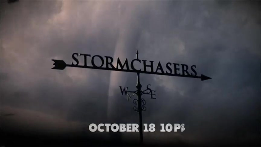 Storm Chasers New Episodes Begin Sunday, Oct 18th @ 10pm E/P
