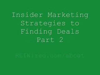 Insider Marketing Strategies To Finding Deals – Part 2   REI Wired