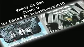 Khong Co Dau [Clown D]