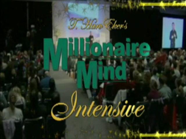 Millionaire Mind Intensive Created by T Harv Eker 2010