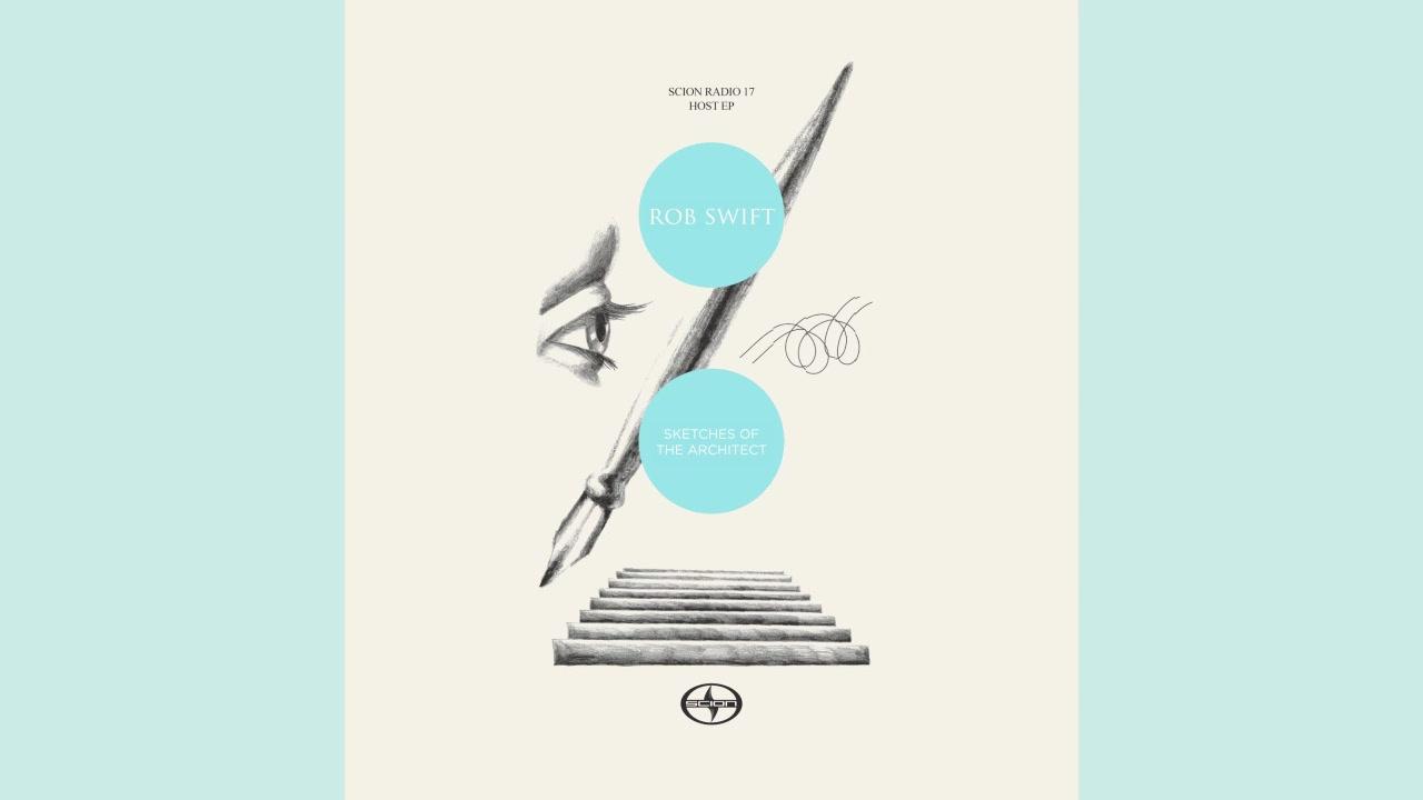 "Scion Radio 17 Host EP: Rob Swift ""Sketches of the Architect"""