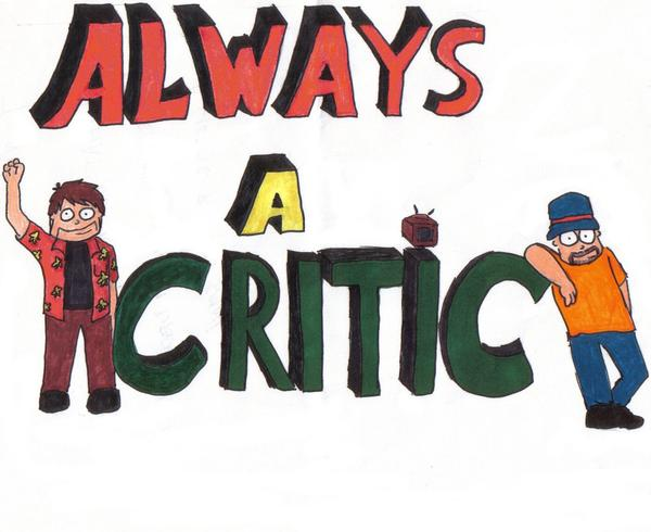 Always A Critic Episode Two