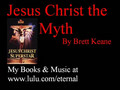 Jesus Christ the Myth - By Brett Keane