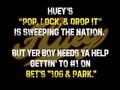 "Vote for Huey's ""Pop Lock & Drop It"" on BET!"