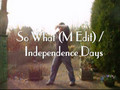 So What! (M Edit) - Independence Days