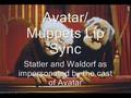 Avatar/Muppets Lip Sync