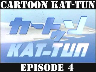 [20070425] Cartoon KAT-TUN Episode 4 [ENG-SUB]