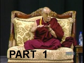 Dalai Lama - Compassion, the Source of Happiness - Part 1.wmv