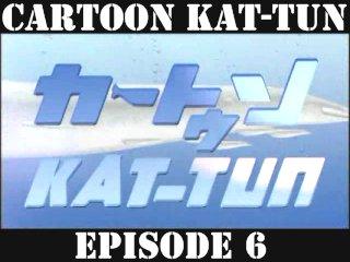 [20070509] Cartoon KAT-TUN Episode 6 [ENG-SUB]