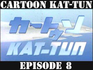 [20070523] Cartoon KAT-TUN Episode 8 [ENG-SUB]